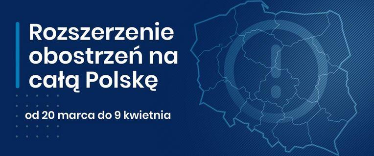 Grafika z napisem: rozszerzenie obostrzeń na całą Polskę od 20 marca do 9 kwietnia